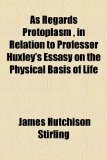 Book Cover As Regards Protoplasm , in Relation to Professor Huxley's Essasy on the Physical Basis of Life