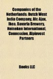 Book Cover Companies of the Netherlands: Dutch West India Company, AFC Ajax, Bavaria Brewery, Heineken International, TomTom, AlpInvest Partners