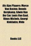 Book Cover AFC Ajax players: Marco van Basten, Dennis Bergkamp, Edwin van der Sar, Louis van Gaal, Rinus Michels, Georgi Kinkladze, Mido