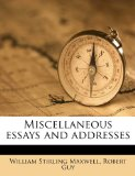 Book Cover Miscellaneous essays and addresses