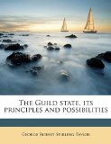 Book Cover The Guild state, its principles and possibilities