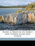 Book Cover Bulbs: a treatise on hardy and tender bulbs and tubers