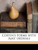 Book Cover Coffin's poems with Ajax' ordeals