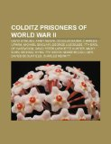Book Cover Colditz prisoners of World War II: David Stirling, Airey Neave, Douglas Bader, Charles Upham, Michael Sinclair, George Lascelles