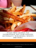Book Cover Please Drive Around: The International Fast Food Industry (McDonald's, Burger King, Wendy's and More)
