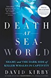 Book Cover Death at SeaWorld: Shamu and the Dark Side of Killer Whales in Captivity