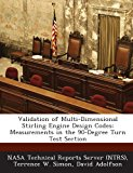 Book Cover Validation of Multi-Dimensional Stirling Engine Design Codes: Measurements in the 90-Degree Turn Test Section