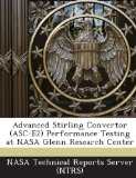Book Cover Advanced Stirling Convertor (Asc-E2) Performance Testing at NASA Glenn Research Center