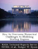 Book Cover How to Overcome Numerical Challenges to Modeling Stirling Engines