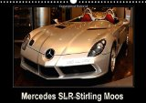 Book Cover Mercedes Slr Stirling Moos: La Mercedes Mac Laren Stirling Moss Fait Partie De La Lignee Des Fleches D'argent. (Calvendo Art) (French Edition)