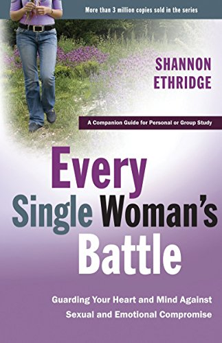 Book Cover Every Single Woman's Battle: Guarding Your Heart and Mind Against Sexual and Emotional Compromise (The Every Man Series) Workbook