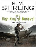 Book Cover The High King of Montival: A Novel of the Change (Emberverse)
