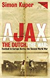 Book Cover Ajax, the Dutch, the War: Football in Europe During the Second World War