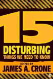 Book Cover 15 Disturbing Things We Need to Know