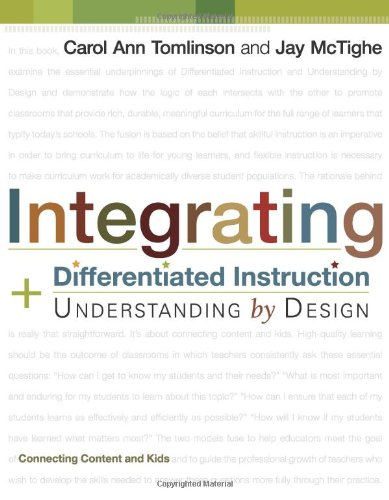 Book Cover Integrating Differentiated Instruction & Understanding by Design: Connecting Content and Kids