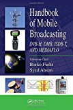 Book Cover Handbook of Mobile Broadcasting: DVB-H, DMB, ISDB-T, AND MEDIAFLO (Internet and Communications)