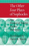 Book Cover The Other Four Plays of Sophocles: Ajax, Women of Trachis, Electra, and Philoctetes