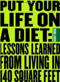 Book Cover Put Your Life On a Diet: Lessons Learned from Living in 140 Square Feet