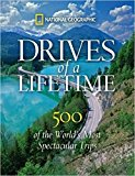 Book Cover Drives of a Lifetime: 500 of the World's Most Spectacular Trips
