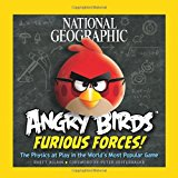 Book Cover National Geographic Angry Birds Furious Forces: The Physics at Play in the World's Most Popular Game
