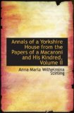 Book Cover Annals of a Yorkshire House from the Papers of a Macaroni and His Kindred, Volume II