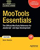 Book Cover MooTools Essentials: The Official MooTools Reference for JavaScript  and Ajax Development (FirstPress)