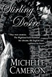 Book Cover Stirling Desire: They were enemies. The Highland laird haunted her dreams, the English lass captured his heart.
