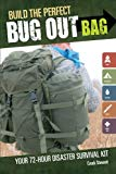 Book Cover Build the Perfect Bug Out Bag: Your 72-Hour Disaster Survival Kit
