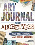 Book Cover Art Journal Your Archetypes: Mixed Media Techniques for Finding Yourself