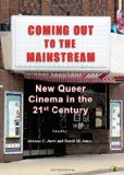 Book Cover Coming Out to the Mainstream: New Queer Cinema in the 21st Century