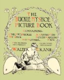 Book Cover Buckle My Shoe Picture Book - Containing One, Two, Buckle My Shoe, a Gaping-Wide-Mouth-Waddling Frog, My Mother