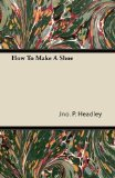 Book Cover How To Make A Shoe