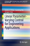 Book Cover Linear Parameter-Varying Control for Engineering Applications (SpringerBriefs in Electrical and Computer Engineering / SpringerBriefs in Control, Automation and Robotics)