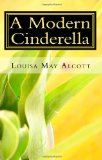 Book Cover A Modern Cinderella: or The Little Old Shoe And Other Stories