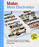 Book Cover Make: More Electronics: Journey Deep Into the World of Logic Chips, Amplifiers, Sensors, and Randomicity