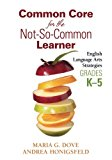 Book Cover Common Core for the Not-So-Common Learner, Grades K-5: English Language Arts Strategies