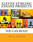 Book Cover Eleven Stirling Engine Projects You Can Build