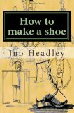 Book Cover How to make a shoe: Prepper Archaeology Collection