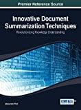 Book Cover Innovative Document Summarization Techniques: Revolutionizing Knowledge Understanding