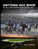 Book Cover Daytona Hot Shoe: The History of Short Track Motorcycle Racing in Daytona Beach