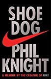 Book Cover Shoe Dog: A memoir by the Creator of Nike
