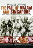 Book Cover The Fall of Malaya and Singapore: Images of War