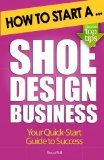 Book Cover How to Start a Shoe Design Business