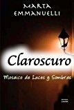 Book Cover Claroscuro: Mosaico de Luces  y Sombras (Spanish Edition)