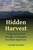 Book Cover Hidden Harvest: Long Term Food Storage Techniques For Rich And Poor