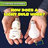 Book Cover How Does a Light Bulb Work? (Everyday Mysteries)