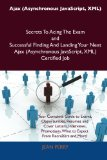 Book Cover Ajax (Asynchronous JavaScript, XML) Secrets To Acing The Exam and Successful Finding And Landing Your Next Ajax (Asynchronous JavaScript, XML) Certified Job