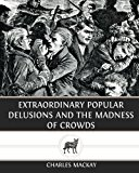Book Cover Extraordinary Popular Delusions and The Madness of Crowds