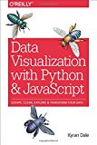 Book Cover Data Visualization with Python and JavaScript: Scrape, Clean, Explore & Transform Your Data