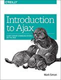 Book Cover Introduction to Ajax: Client Server Communications on the Web